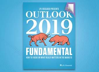 LPL Financial Research Publishes Investment Outlook 2019