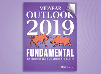 LPL Financial Research Publishes Its Midyear Outlook 2019