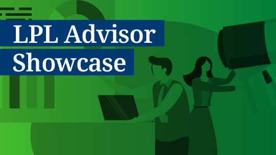 LPL Advisor Showcase: Making the Difference When it Matters Most